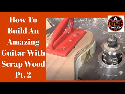 How To Build An Amazing Guitar With Scrap Wood Pt. 2