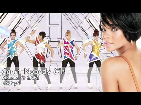 Rihanna ft 2NE1 - Can't Nobody In the World