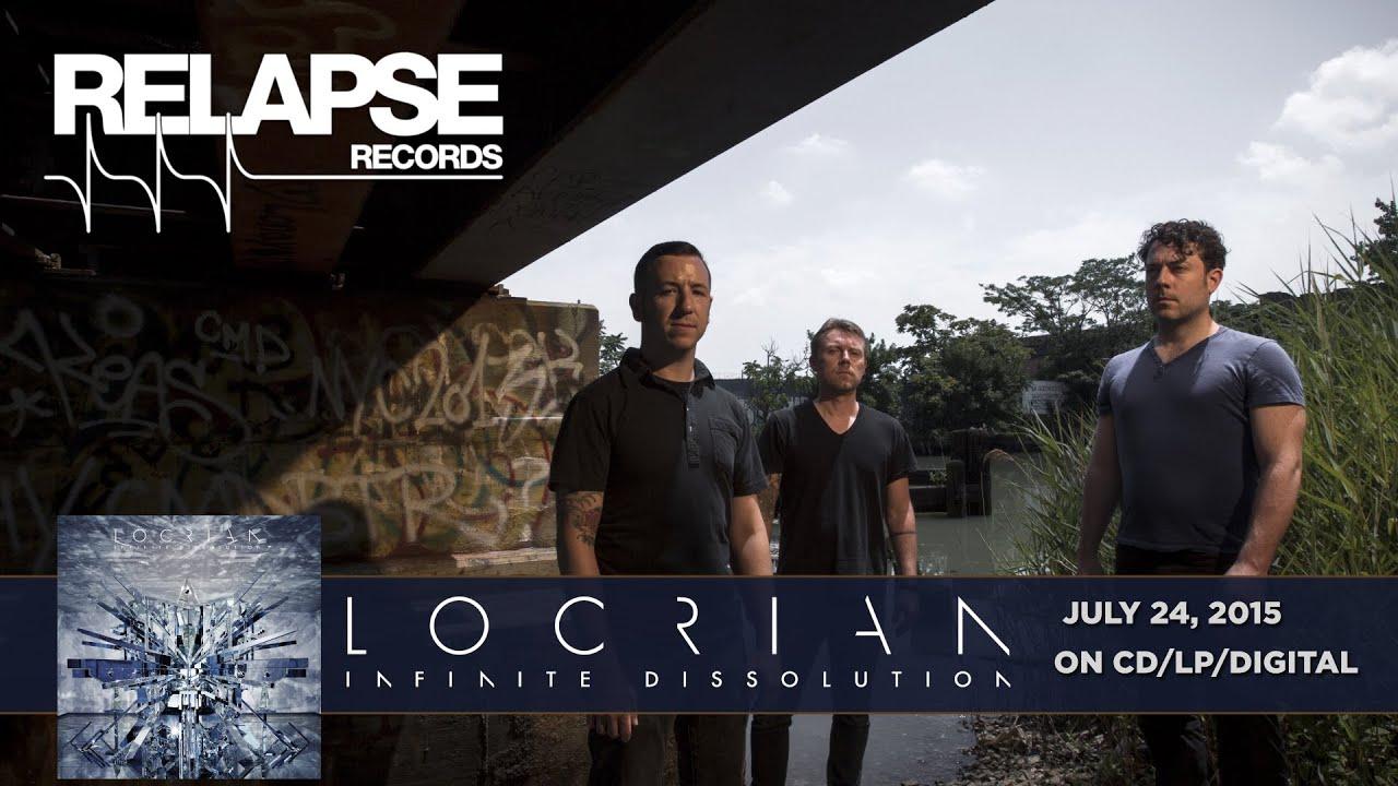 Album Trailer: Locrian – Infinite Dissolution | Ghost Cult Magazine