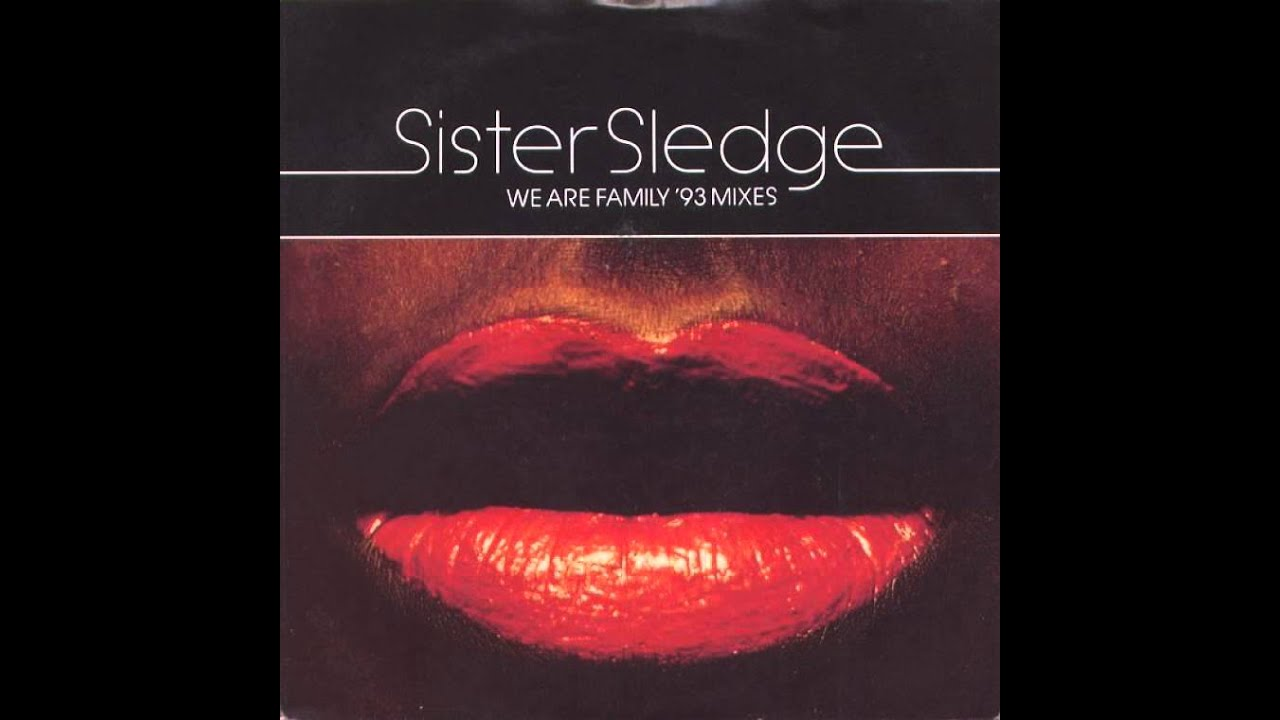 Sister Sledge - We Are Family '93 Mixes