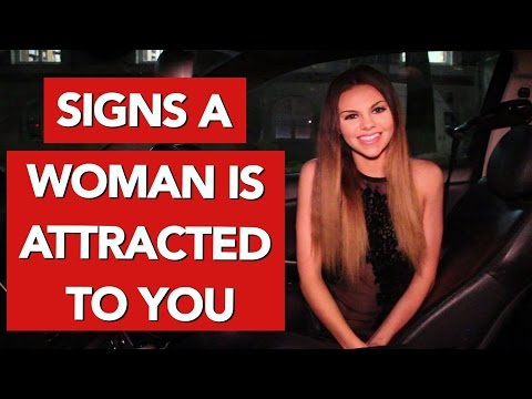 Signs a woman is attracted to you / Signs she likes you