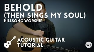 Behold  Then Sings My Soul  - Hillsong Worship - Tutorial