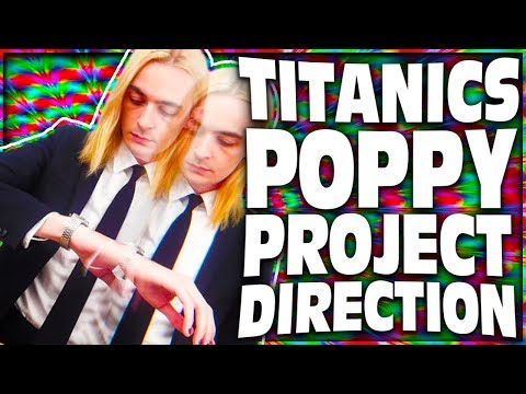 TITANIC SINCLAIR'S DIRECTION (THAT POPPY PROJECT)