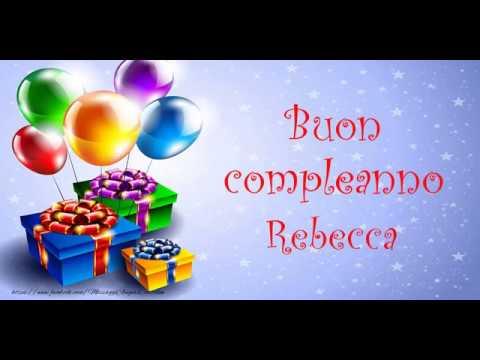 Tanti Auguri Di Buon Compleanno Rebecca Youtube