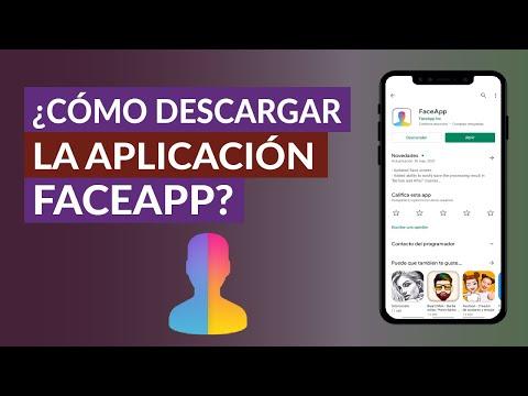 Cómo Puedo Descargar o Bajar la Aplicación FaceApp