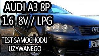Audi A3 8P 1.6B (102KM) LPG - Test samochodu używanego PL