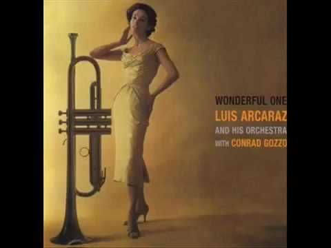 """You Go To My Head"" - The Luis Arcaraz Orchestra (1956) feat. Conrad Gozzo"