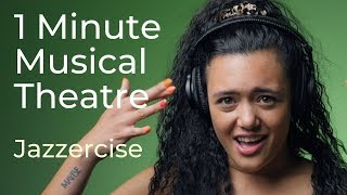 1 Minute Musical Theatre / Jazzercise (feat. Becca Brown)