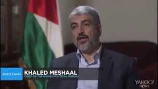 Khaled Meshaal LIES in a live interview to Yahoo news
