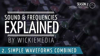 Frequencies & Sound explained #2 - Simple Waveforms Combined