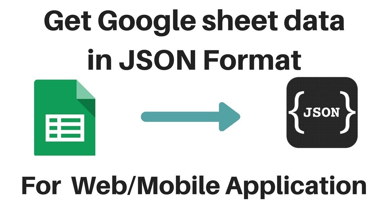 Get Google Sheet Data in JSON Format using App Script - YouTube