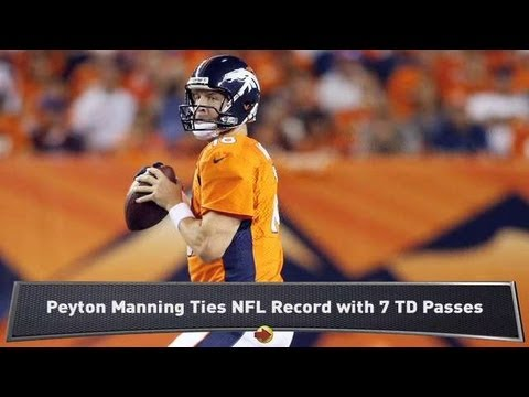 Peyton Manning Ties NFL Record Touchdowns Scores 7 TDS In Passes Ravens vs  Broncos Game