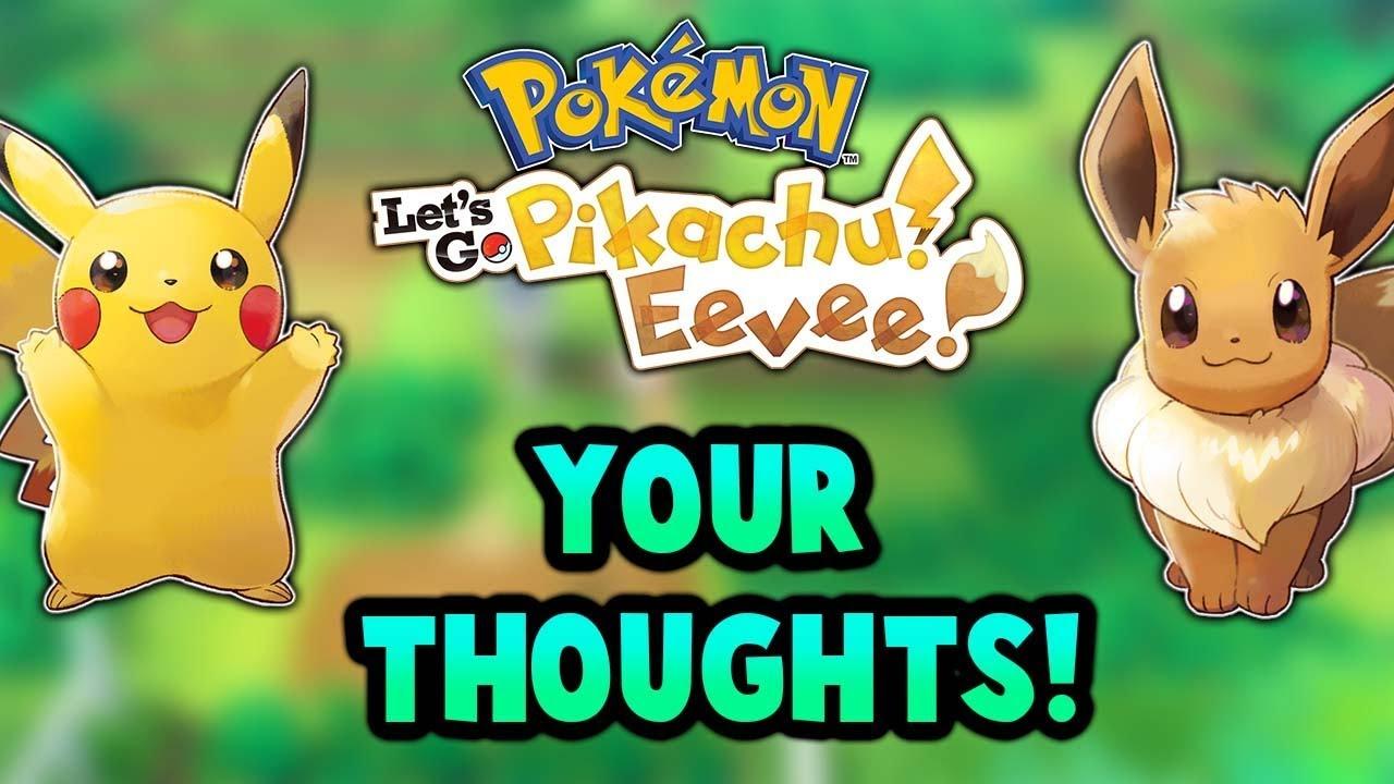 YOUR THOUGHTS on Pokémon Lets Go Pikachu & Eevee, Pokémon Quest & the 2019 Core RPG