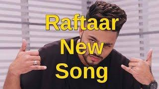NEW RAP SONG RAFTAAR  RAFTAAR SONGS  NEW SUPERHIT SONG