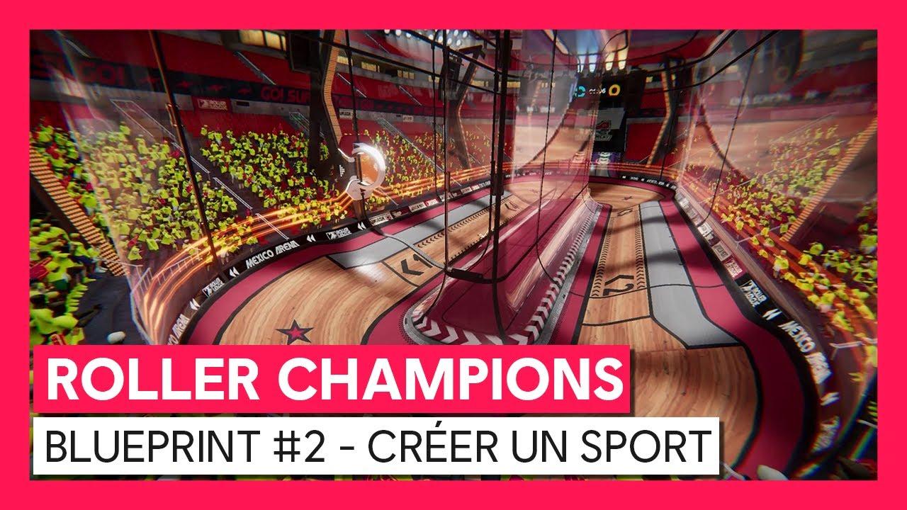 ROLLER CHAMPIONS - Vidéo Blueprint #2 : Créer un sportOFFICIEL