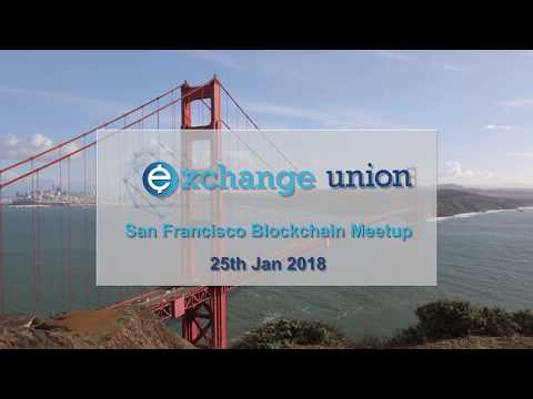 Exchange Union SF Blockchain Meetup - Day 1