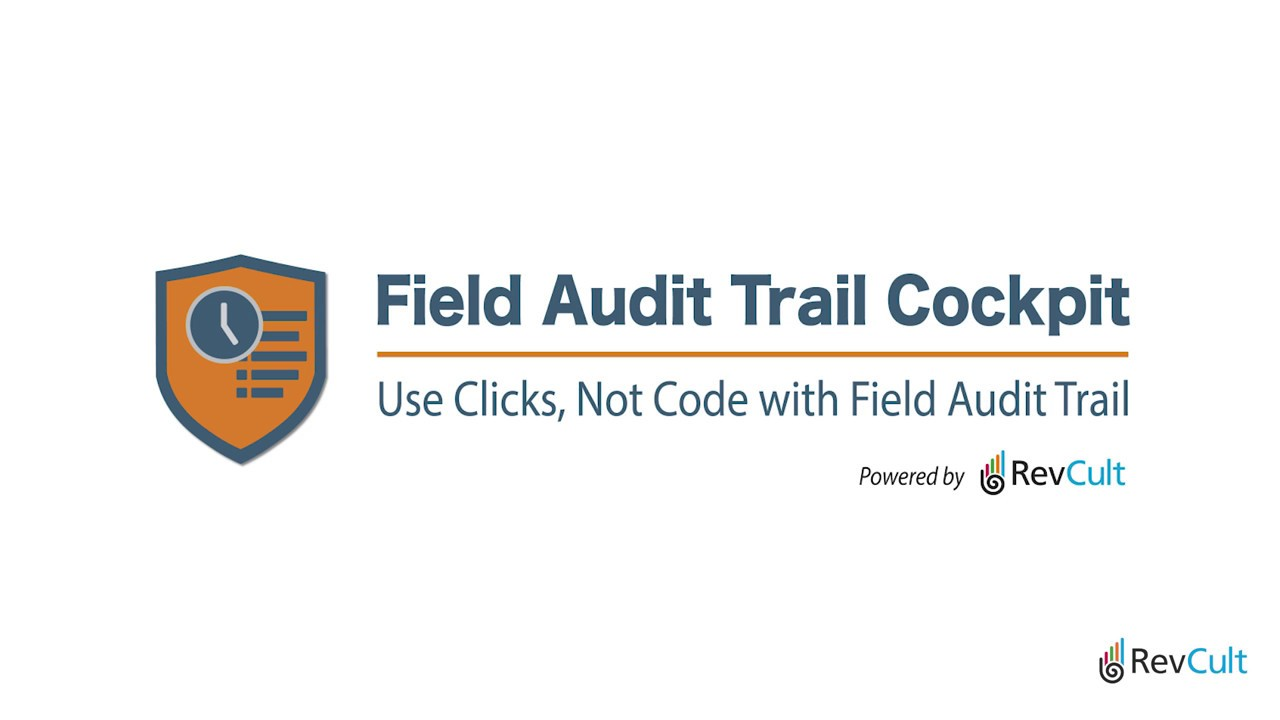 Field Audit Trail Cockpit - The UI for Salesforce Field Audit Trail