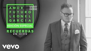 Leonel García - Recuerdas (En Vivo [Cover Audio])