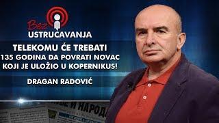 Dragan Radović - Telekomu će trebati 135 godina da povrati novac koji je uložio u Kopernikus!