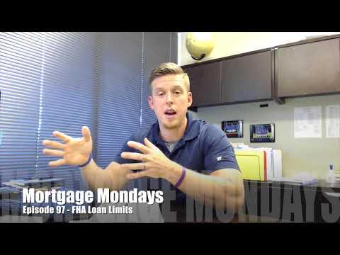 FHA Loan Limits   Mortgage Mondays #97
