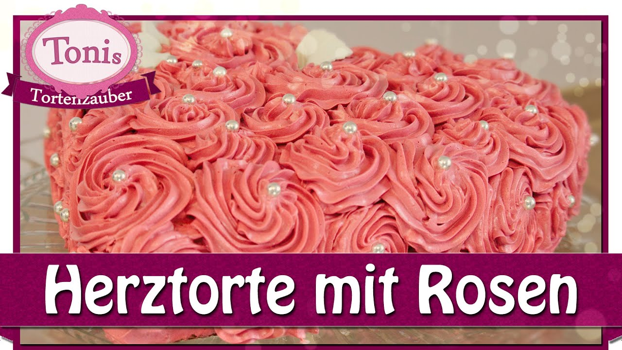 herz torte zum valentinstag muttertag mit buttercreme rosen tonis tortenzauber 0007 youtube. Black Bedroom Furniture Sets. Home Design Ideas