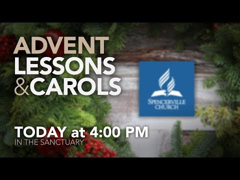 Evensong: Advent Lessons And Carols - Spencerville Church - December 9, 2017