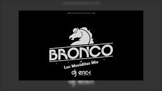 Grupo Bronco Las Moviditas Mix - Dj Erick El Cuscatleco