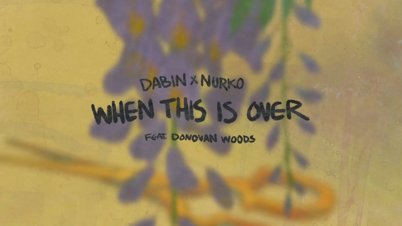 Download Dabin & Nurko - When This Is Over (feat. Donovan Woods) (Official Lyric Video)