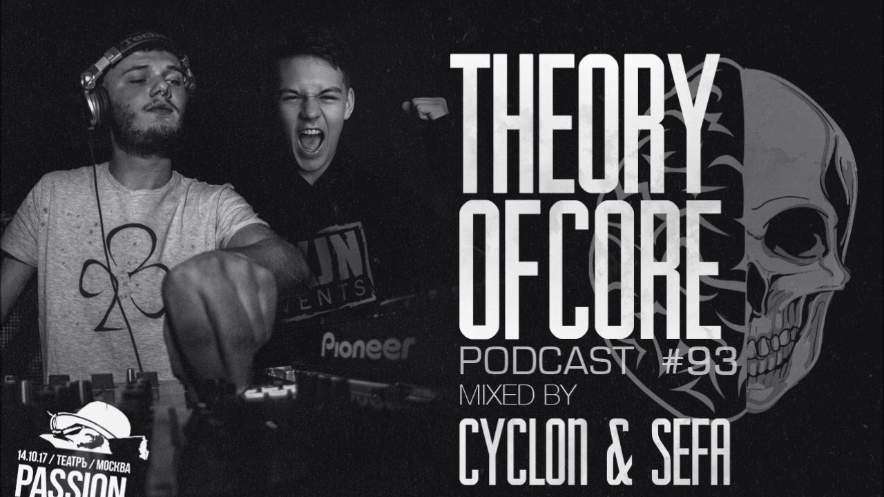Download Cyclon & Sefa - Theory Of Core - Podcast #93 (Frenchcore Mix)