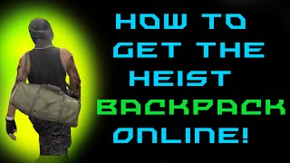 Patched - GTA 5 - How to Get the RARE Heist backpack Online!