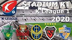 K League 1 Stadium 2020 ( Korea ) 🇰🇷