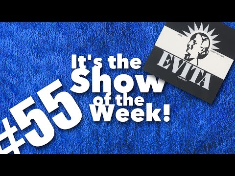 Evita – Show of the Week #55