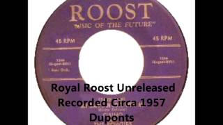 Duponts - Count The Hours - Royal Roost Unreleased Recorded Circa 1957