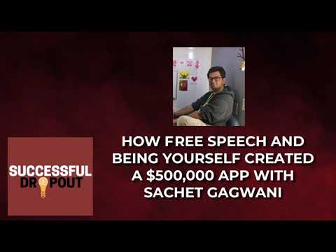 How free speech and being yourself created a $500,000 app with Sachet Gagwani