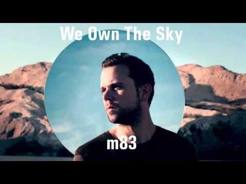 we own the sky - m83 (lyrics)