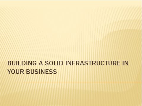 Building a Solid Infrastructure in Your Business