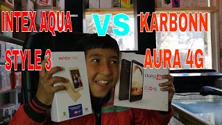 Intex aqua style 3 vs Karbonn aura 4g Full unboxing and reviews