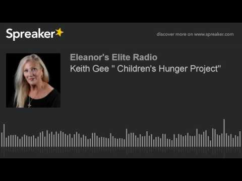 """Keith Gee """" Children's Hunger Project"""" (part 1 of 4)"""