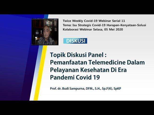 Diskusi Pemanfaatan Telemedicine Dalam Pelayanan Kesehatan Di Era Pandemi Covid19-Prof. dr.  Budi S.