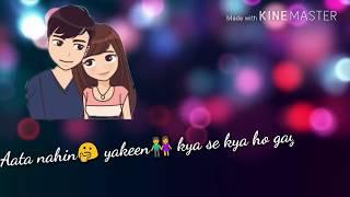 Aata nahi yakin kya se kya ho gaya song whatsapp status|dil de Diya hai jaan tumhe denge song status