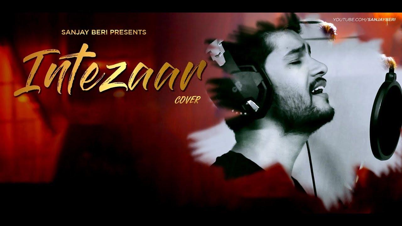 Download #VYRLCoverStar - Intezaar - Cover   Mithoon feat. Arijit Singh   Sanjay Beri