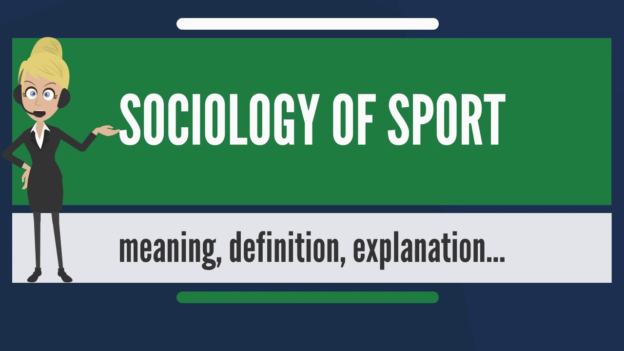 What is sociology of sport what does sociology of sport mean what does sociology of sport mean sociology of sport meaning biocorpaavc Image collections