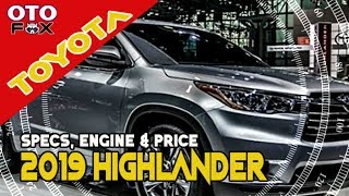 2019 Toyota Highlander Specs, Engine and Price