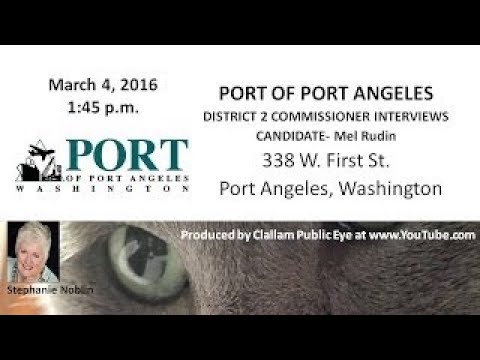 2017 03 04 Port of Port Angeles Special Meeting District 2 Commissioner Interviews Mel Rud