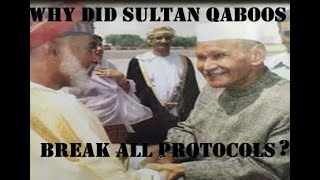 Why did the Oman king break all protocols to receive the President of India