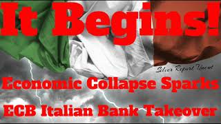 Economic Collapse In Italy Sparks ECB Bank Takeover! Could Be Catalyst For A Global Financial Crisis