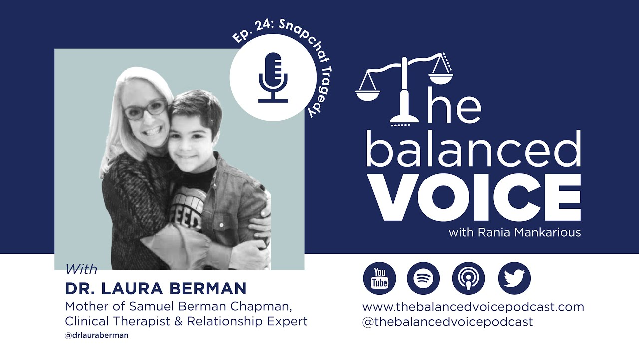 The Balanced Voice Ep. 24 | Dr. Laura Berman - Snapchat Tragedy