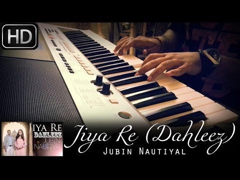 Jiya Re (Dahleez) | StarPlus TV Series | Jubin Nautiyal | Piano Cover by Syed Sohail Alvi