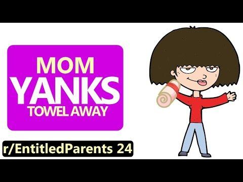 r/EntitledParents | Mom YANKS Towel Away
