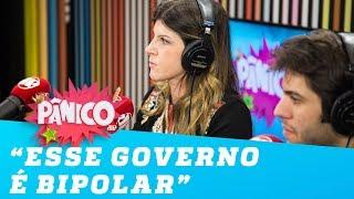 'Esse governo com certeza é bipolar', diz Renata Barreto